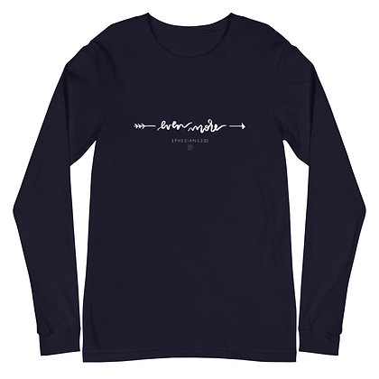 God Is My Even More >> Long Sleeve Tee