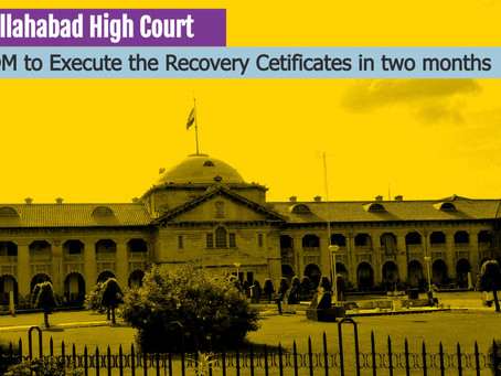 DM to Execute the Recovery Certificates in two months: Allahabad High Court