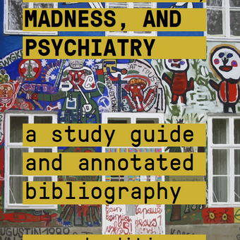 Mental Health, Madness, and Psychiatry: An Annotated Study Guide