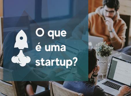 Mas afinal, o que é uma Startup?