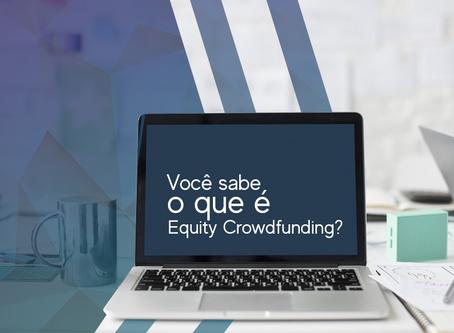 O que é Equity Crowdfunding?