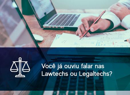 Você já ouviu falar nas Lawtechs ou Legaltechs?