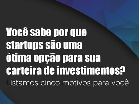 Você sabe por que startups são uma ótima opção para sua carteira de investimentos?