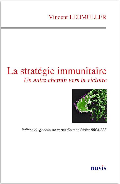 La stratégie immunitaire Un autre chemin vers la victoire