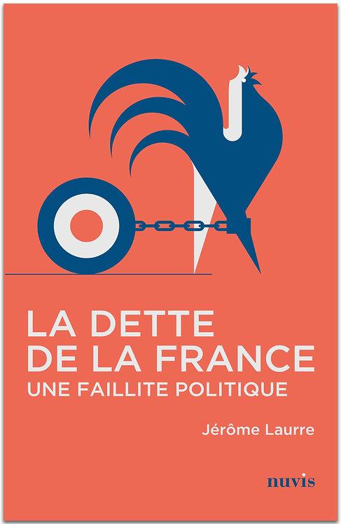 La dette de la France : une faillite politique