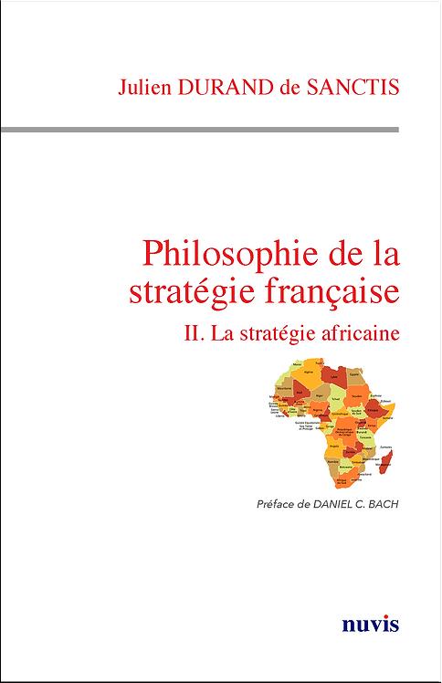 Philosophie de la stratégie française II. La stratégie africaine