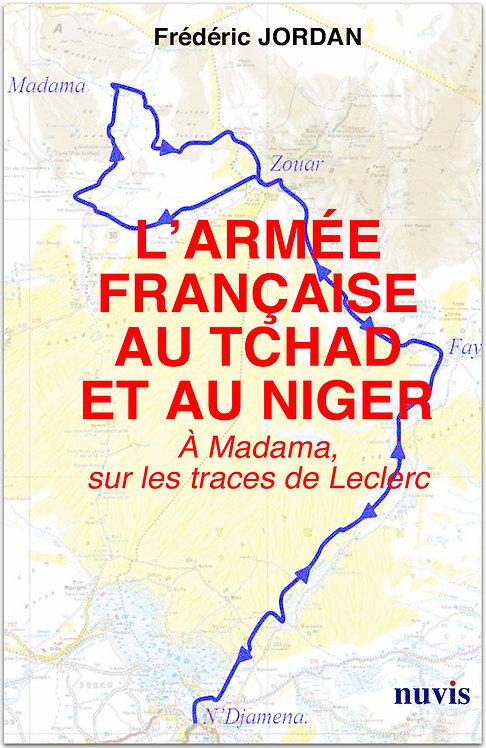 Couverture du livre temoignage et histoire de Frederic Jordan, l'armee francaise au tchad et au niger, editions Nuvis