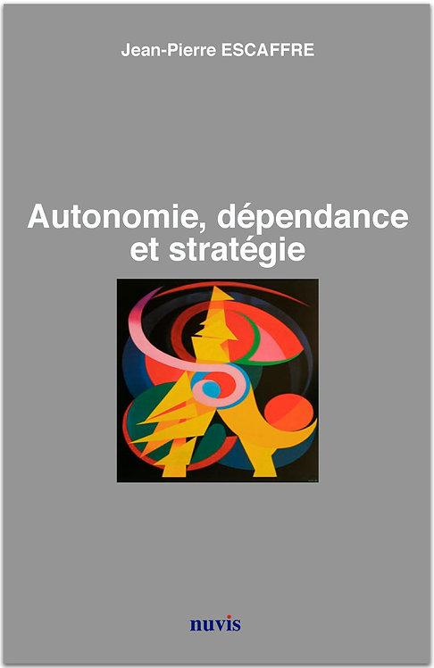 Autonomie, dépendance et stratégie