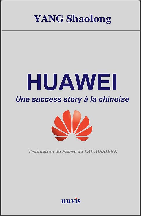 Couverture du livre sur la strategie de l'entreprise chinoise Huawei, en vente sur la librairie en ligne des editions Nuvis