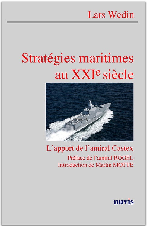 Couverture du livre de Lars Wedin, editions Nuvis, collection strategie : strategie maritime au XXIe siecle, amiral Castex