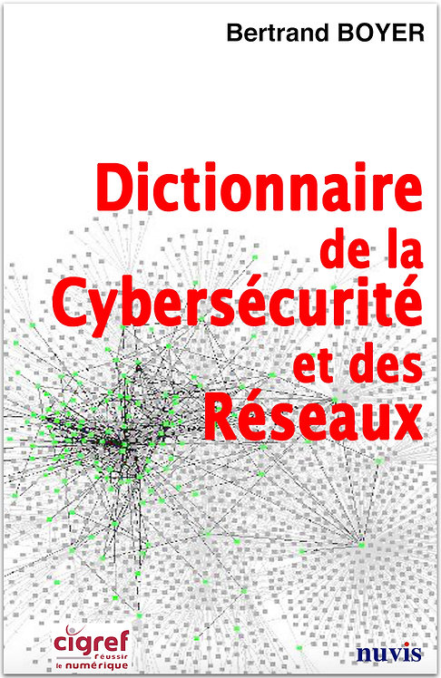 couverture du dictionnaire de la cybersecurite et des reseaux de Bertrand Boyer aux Editions Nuvis, theme cyber et numerique