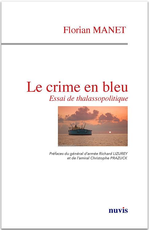 Le crime en bleu - Essai de thalassopolitique