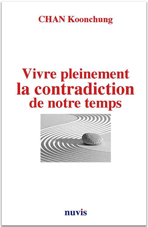 Couverture du livre de Chan Koonchung, vivre pleinement la contradiction de notre temps, editions Nuvis, theme Chine.