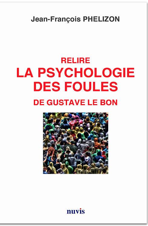 Relire la psychologie des foules de Gustave Le Bon