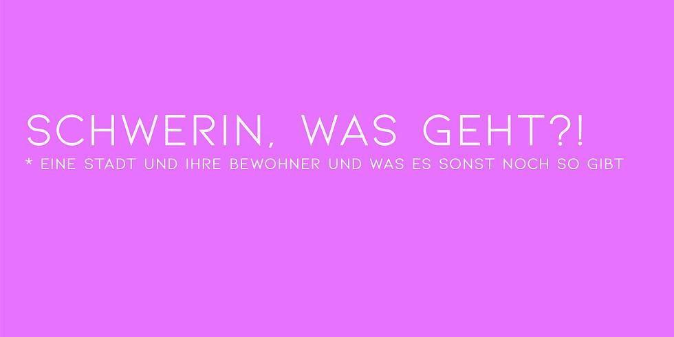 Schwerin, was geht?!