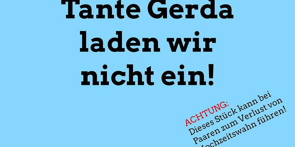 Theater: Tante Gerda laden wir nicht ein!