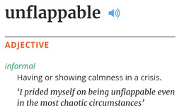 unflappable