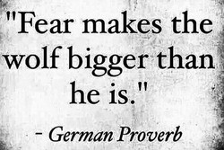 fear makes the wolf