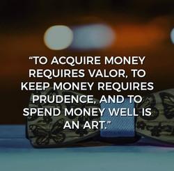 to acquire money