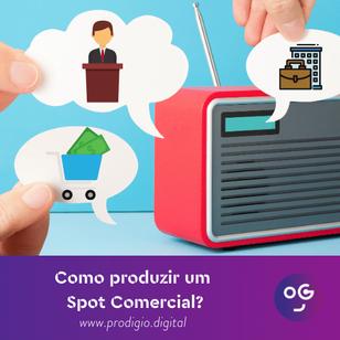 Como produzir um Spot Comercial ou para Spot para Campanha Eleitoral?