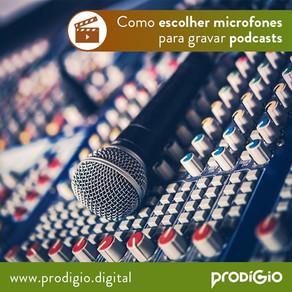 Como escolher microfones para gravar Podcasts
