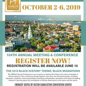 UPCOMING: Association for the Study of African American Life and History (ASALH) conference in Charl