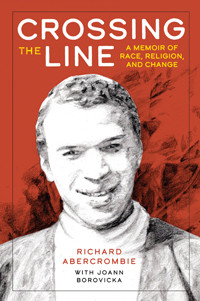 Crossing the Line: A Memoir of Race, Religion, and Change