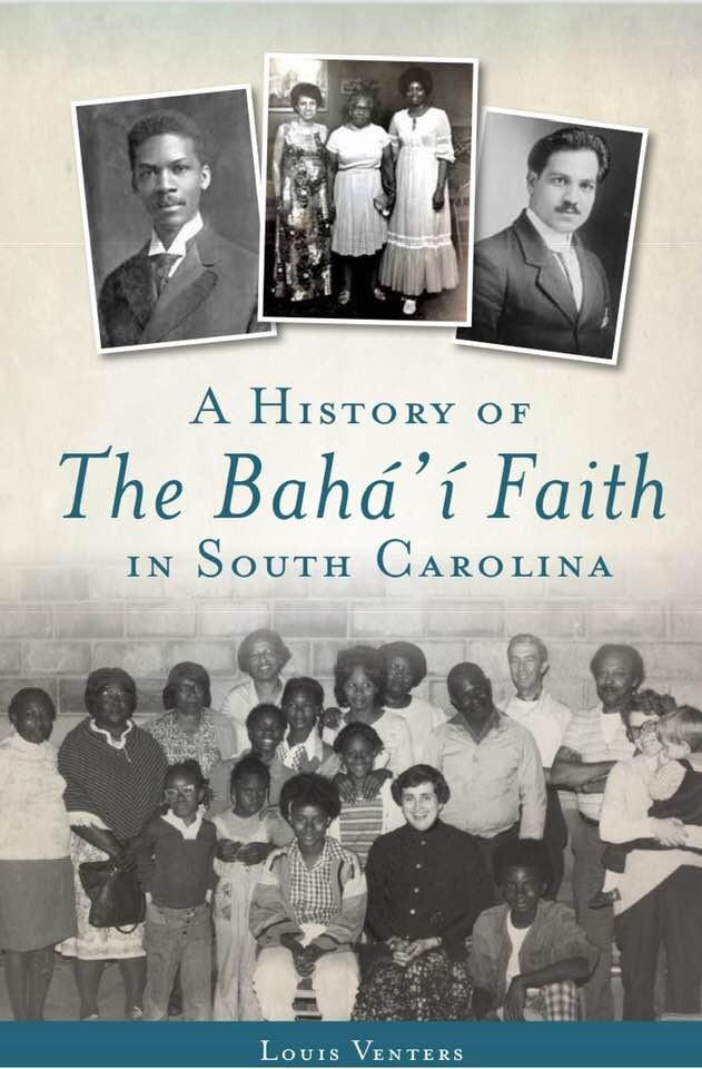 A History of the Baha'i Faith in South Carolina