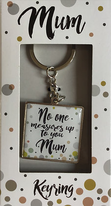 No One Measures To You Mum Keyring