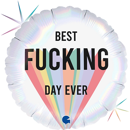 """Best F*cking Day Ever 18"""" Foil Balloon (Deflated)"""