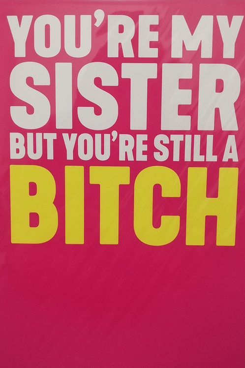 Sister Bitch Birthday Filthy Sentiment Card