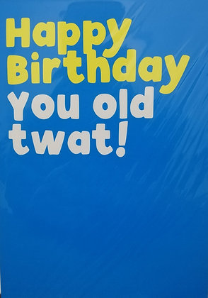 Old Twat Birthday Filthy Sentiment Card
