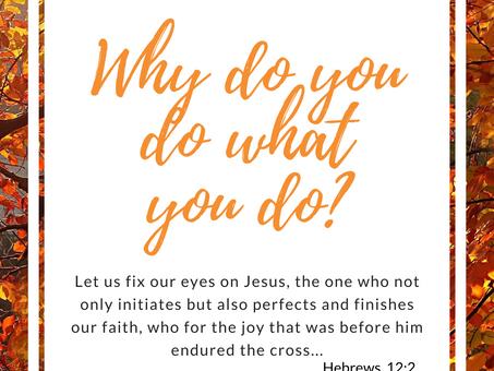 Why do you do what you do?