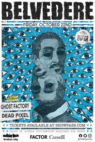 October 22nd - Belvedere   Dead Pixel   Ghost Factory