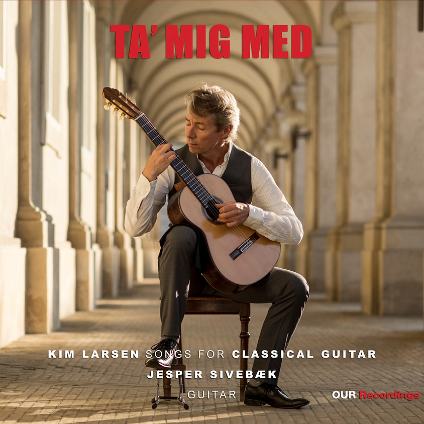 """VINYL release of """"Ta´mig med"""" Kim Larsen songs for classical guitar"""