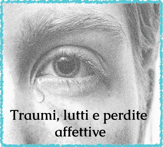 traumi lutti e perdite affettive