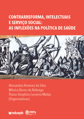 Contrarreforma, intelectuais e serviço social: as inflexões na política de saúde
