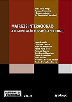 MATRIZES INTERACIONAIS-A COMUNICAÇÃO CONSTRÓI A SOCIEDADE