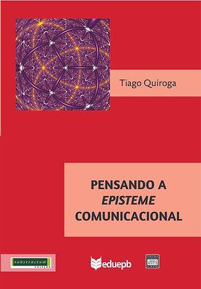 Pensando a Epsteme Comunicacional