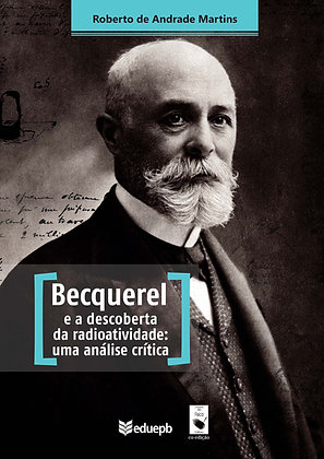 BECQUEREL E A DESCOBERTA DA RADIOATIVIDADE