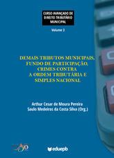 Curso avançado de direito tributário municipal – Volume 3