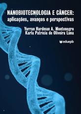 Nanobiotecnologia e Câncer: aplicações, avanços e perspectivas