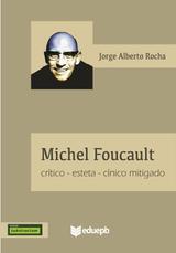 Michel Foucault – Crítico-esteta-