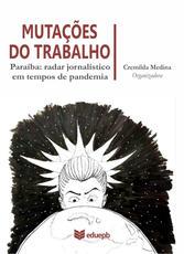Mutações do Trabalho – Paraíba: radar jornalístico em tempos de pandemia