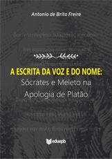 A escrita da voz e do nome: Sócrates e Meleto na Apologia de Platão