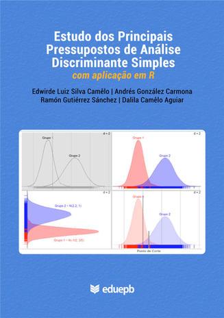 Estudo dos Principais Pressupostos de Análise Discriminante Simples com aplicação em R