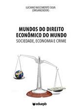 Mundos do Direito econômico do Mundo – Sociedade, economia e crime