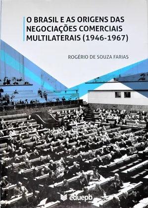 O Brasil e as Origens das Negociações Comerciais Multilaterais