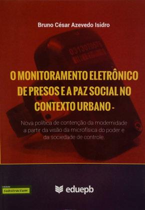 O MONITORAMENTO ELETRÔNICO DE PRESOS E A PAZ SOCIAL NO CONTEXTO URBANO