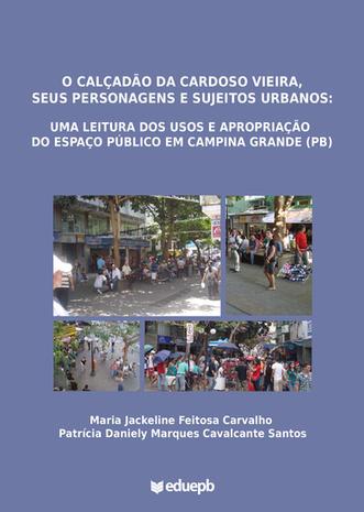 O calçadão da Cardoso Vieira, seus personagens e sujeitos urbanos: uma leitura dos usos e apropriação